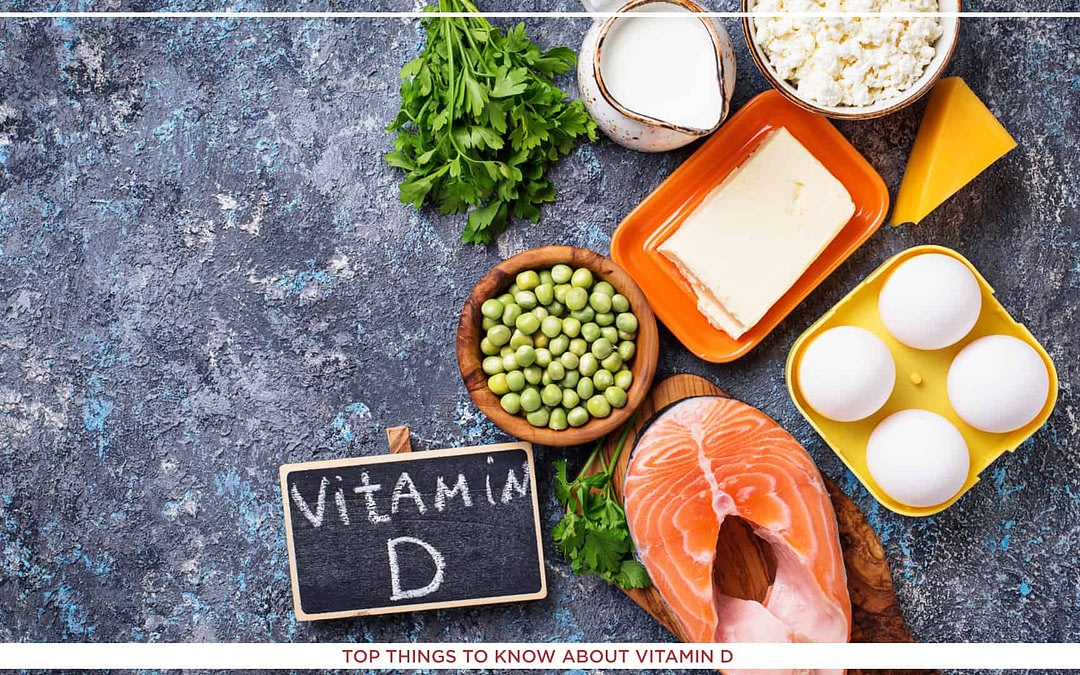 Top Things To Know About Vitamin D in 2021