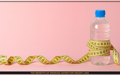 Top 5 Benefits of Drinking Water for Weight Loss