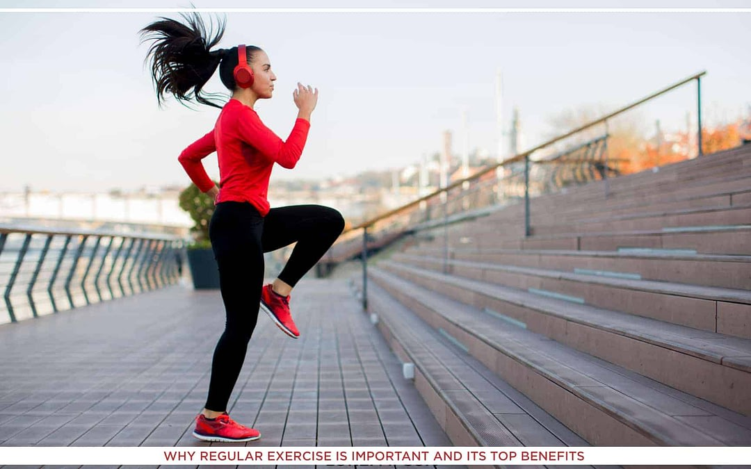 Why Regular Exercise Is Important and Its Top 9 Benefits
